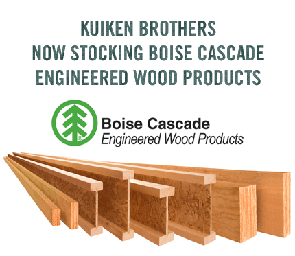 KUIKEN BROTHERS NOW STOCKING BOISE CASCADE  ENGINEERED WOOD PRODUCTS