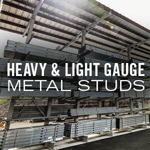 HEAVY & LIGHT GAUGE METAL STUDS