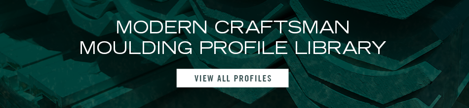 MODERN CRAFTSMAN MOULDING PROFILE LIBRARY - VIEW ALL PROFILES