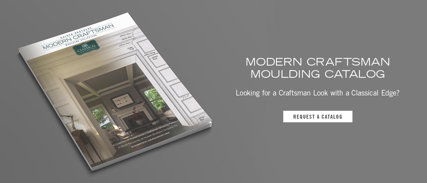 Request a Modern Craftsman Moulding Catalog